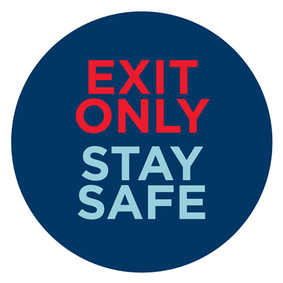 EXIT ONLY STAY SAFE